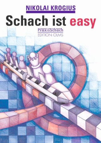 Schach ist easy!: 33 Lektionen für Einsteiger