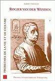 Image de Rogier van der weyden. problemes de la vie et de l' uvre (French Edition)