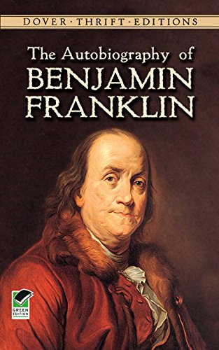 The Autobiography of Benjamin Franklin (Dover Thrift - Inventor Of Bifocals