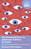 The Paranoid Style in American Politics: An Essay: from The Paranoid Style in American Politics (Kindle Single) (A Vintage Short)