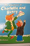 The Adventures of Charlotte and Henry, Bob Graham, 0670816604
