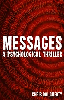 Messages, A Psychological Thriller by [Dougherty, Chris]
