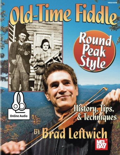 Old-Time Fiddle Round Peak Style: History, Tips, & Techniques
