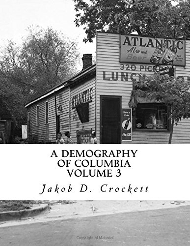 A Demography of Columbia - Volume 3: Photograph and Map Compendium