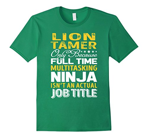 Male Tamer Costume Lion (Mens Lion Tamer Is Not An Actual Job Title TShirt XL Kelly)