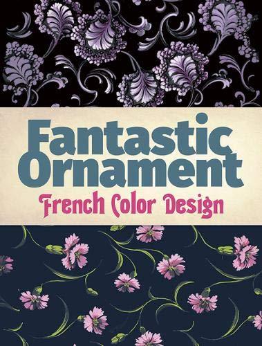 Fantastic Ornament: French Color Design (Dover Fine Art, History of ()
