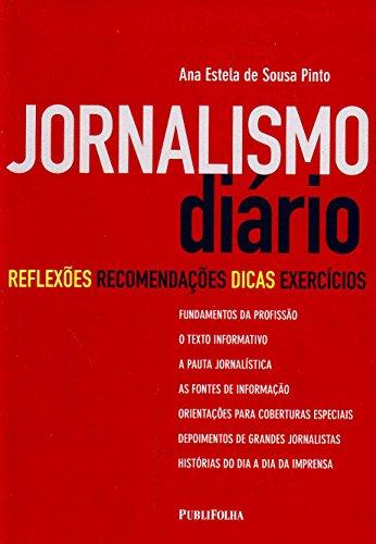 Jornalismo Diário. Reflexões, Recomendações, Dicas e Exercícios
