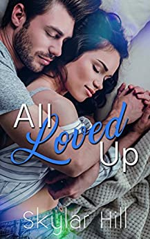 All Loved Up (Purely Pleasure Book 3) by [Hill, Skylar]