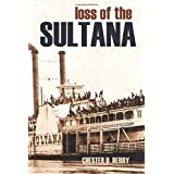 Loss of the Sultana (Expanded, Annotated)