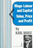 Wage-Labor and Capital and Value, Price and Profit, Marx, Karl, 0717804704