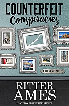 Counterfeit Conspiracies (A Bodies of Art Mystery Book 1) by [Ames, Ritter]