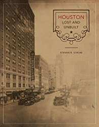 Houston Lost and Unbuilt (Roger Fullington Series in Architecture)