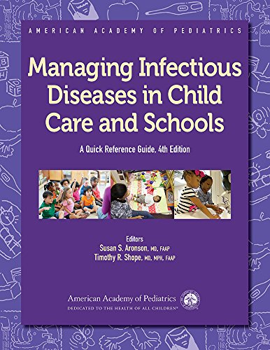 Managing Infectious Diseases in Child Care and Schools: A Quick Reference Guide (American Academy of Pediatrics)
