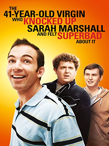 The 41 Year Old Virgin That Knocked Up Sarah Marshall And Felt Superbad About It (He Won T Get Far On Foot)