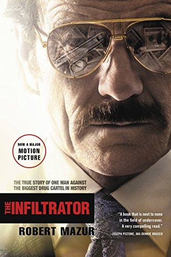 The Infiltrator: The True Story of One Man Against the Biggest Drug Cartel in History cover