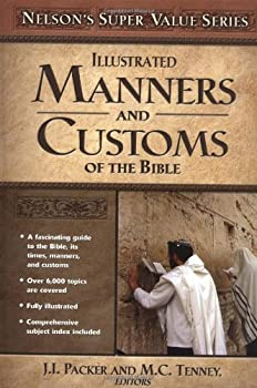 Illustrated Manners And Customs Of The Bible Super Value Edition 0785250425 Book Cover
