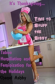 It's Thanksgiving, Time to Stuff the Sissy - Kindle