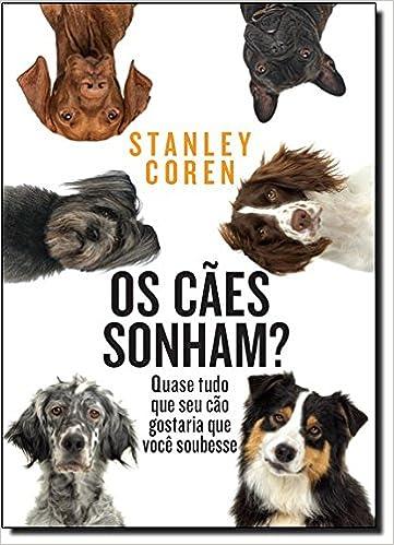 Caes Sonham? - do Dogs Dream? (Em Portugues do Brasil): Stanley Coren: 9788565530231: Amazon.com: Books