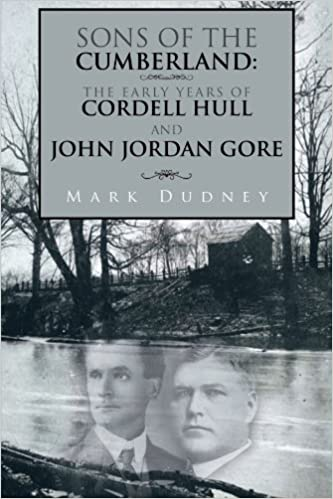 Sons of the Cumberland: The Early Years of Cordell Hull and John Jordan Gore