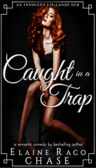 Caught In A Trap (Romantic Comedy) by [Chase, Elaine Raco]