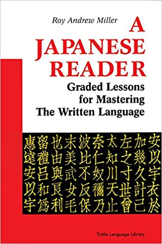 A Japanese Reader: Graded Lessons For Mastering The Written Language: Graded Lessons In The Modern Language Descargar PDF Ahora