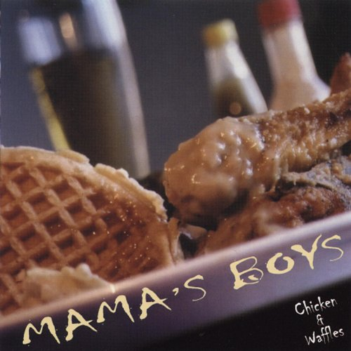 Mamas Boys-Chicken and Waffles-CD-FLAC-2002-6DM Download