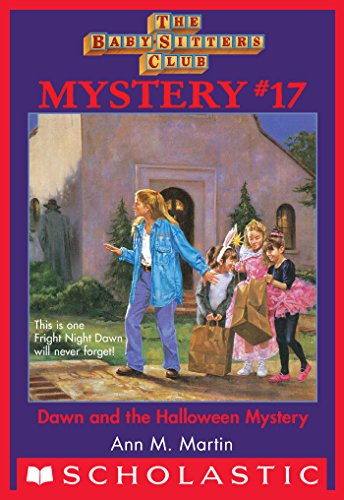 The Baby-Sitters Club Mystery #17: Dawn and the Halloween Mystery (The Baby-Sitters Club Mysteries)