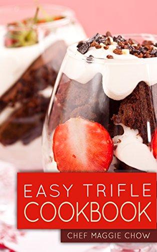 Easy Trifle Cookbook (Trifles Cookbook, Trifles Recipes, Trifle Cookbook, Trifle Recipes, Trifles -