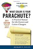 What Color Is Your Parachute? 2011: A Practical Manual for Job-Hunters and Career-Changers, Richard N. Bolles, 158008270X