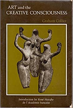 Book Art and the Creative Consciousness by Collier, Graham(February 1, 1973)
