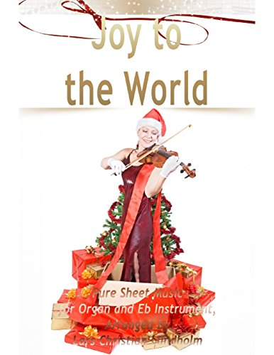 Joy to the World Pure Sheet Music for Organ and Eb Instrument, Arranged by Lars Christian Lundholm (Eb Instrument Music Sheet)