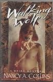 Walking Wolf, Nancy A. Collins, 0929480422