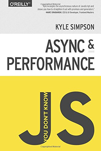You Don't Know JS: Async & Performance by O'Reilly Media