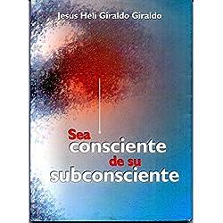 Sea consciente de su subconsciente