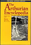 The Arthurian Encyclopedia (The King Arthur Library)