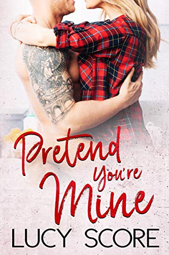 Pretend Youre Mine A Small Town Love Story Kindle Edition By