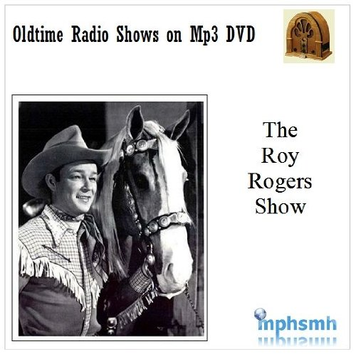 THE ROY ROGERS SHOW Old Time Radio (OTR) series (1951-1957) Mp3 DVD 78 episodes
