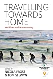 img - for Travelling Towards Home: Mobilities and Homemaking (Articulating Journeys: Festivals, Memorials, and Homecomings) book / textbook / text book