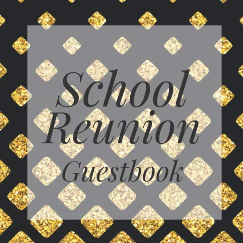 School Reunion Guestbook: Black Gold Gatsby Theme Alumni Class Memory Keepsake Guest Book for Party Celebration Event