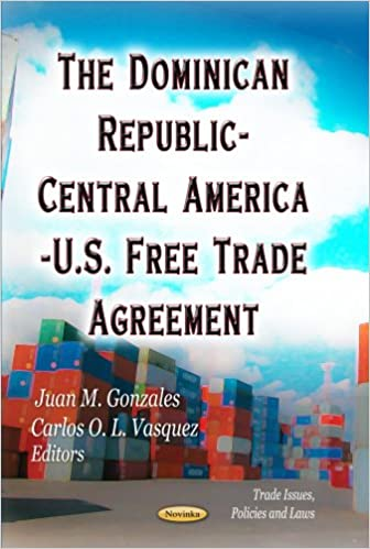 The Dominican Republic Central America Us Free Trade Agreement