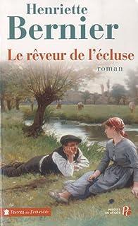 Le rêveur de l'écluse, Bernier, Henriette