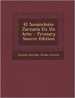 El Sonambulo: Zarzuela En Un Acto