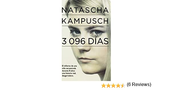 3096 dias 3 096 days in captivity spanish edition natascha 3096 dias 3 096 days in captivity spanish edition natascha kampusch 9786071109446 amazon books fandeluxe Image collections