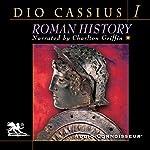 Roman History, Volume 1 | Dio Cassius