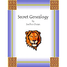 Secret Genealogy: A how-to for Tracing Ancient Jewish Ancestry (Secret Genealogy Book Series 1)