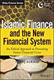 Islamic Finance and the New Financial System: An Ethical Approach to Preventing Future Financial Crises (Wiley Finance)