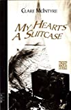 My Heart's a Suitcase, Clare McIntyre, 1854590723