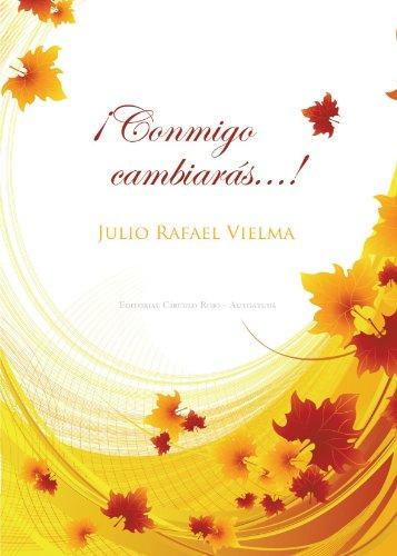 !Conmigo Cambiaras . . . ! (Spanish Edition) [Julio Rafael Vielma] (Tapa Blanda)