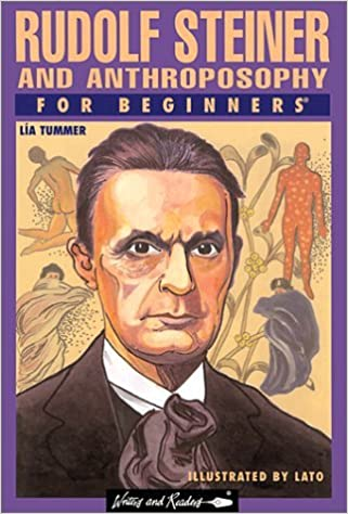 Rudolf Steiner and Anthroposophy for Beginners by Lia Tummer (2001-05-10)