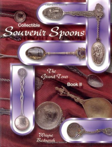 Collectible Souvenir Spoons: The Grand Tour (Book 2)